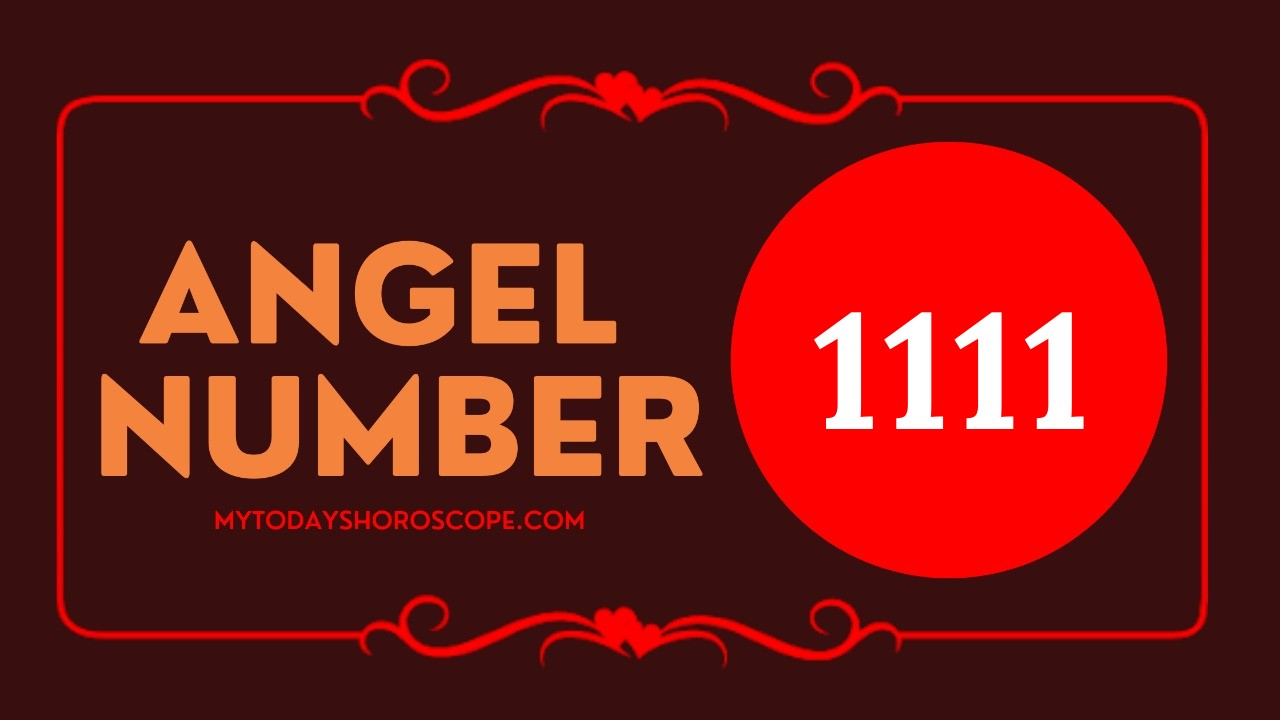 Angel Number 1111 – Meaning and Symbolism
